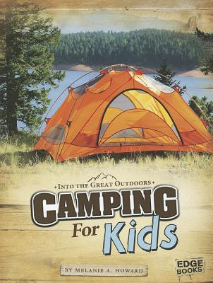 Camping for Kids By Howard, Melanie A.